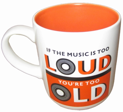 c6cabcc9f5c TASSE - IF THE MUSIC IS TOO LOUD YOU ARE TOO OLD präsentiert von ...